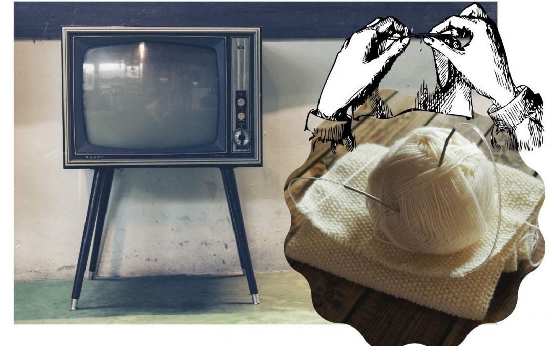 Consejos para ver la tele y tejer a la vez.